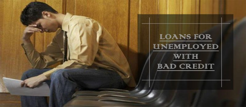 What Opportunities Do Bad Credit People Have With Loans for Unemployed?