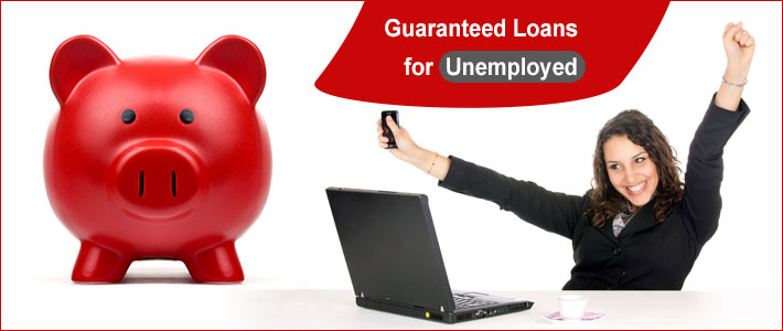 How Guaranteed Loans for the Unemployed Open Up New Avenues for You?