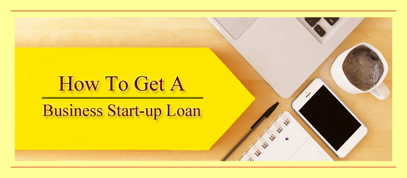 Make an Improved Financial Approach with Start up Business Loans