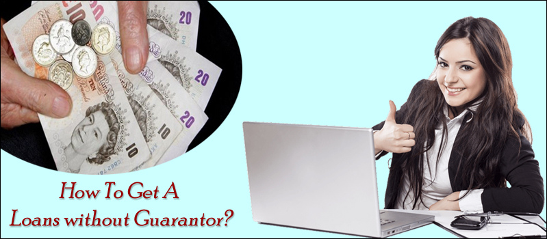 Loans For Bad Credit With No Guarantor – How To Get Required Amount?